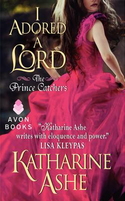 Image for I Adored a Lord: The Prince Catchers