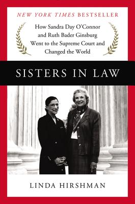 Image for Sisters in Law: How Sandra Day O'Connor and Ruth Bader Ginsburg Went to the Supreme Court and Changed the World **SIGNED 1st Edition /1st Printing + Photo**
