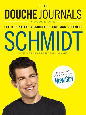 Image for 1: The Douche Journals: The Definitive Account of One Man's Genius