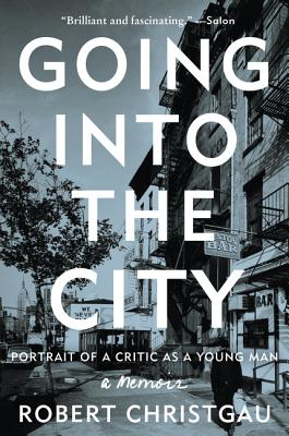 Image for Going into the City: Portrait of a Critic as a Young Man
