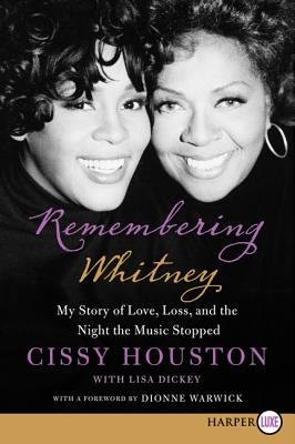 Remembering Whitney: My Story of Love, Loss, and the Night the Music Stopped, Houston, Cissy
