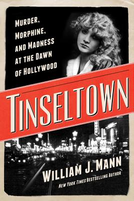 Image for Tinseltown: Murder, Morphine, and Madness at the Dawn of Hollywood