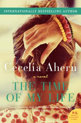 The Time of My Life: A Novel, Cecelia Ahern