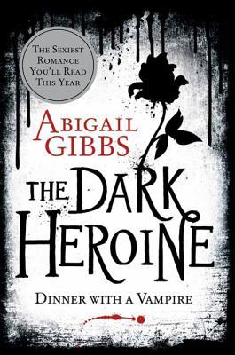Image for The Dark Heroine: Dinner with a Vampire