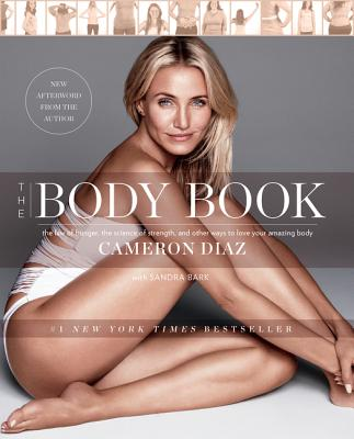 Image for BODY BOOK, THE THE LAW OF HUNGER, THE SCIENCE OF STRENGTH & OTHER WAYS TO LOVE YOUR AMAZIN