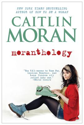 MORANTHOLOGY, CAITLIN MORAN