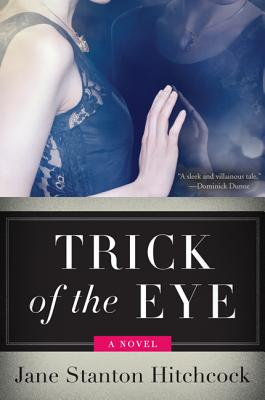 Trick of the Eye: A Novel, Hitchcock, Jane Stanton