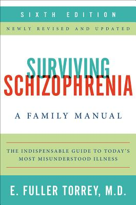Image for Surviving Schizophrenia, 6th Edition: A Family Manual