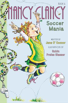 Image for Fancy Nancy: Nancy Clancy, Soccer Mania