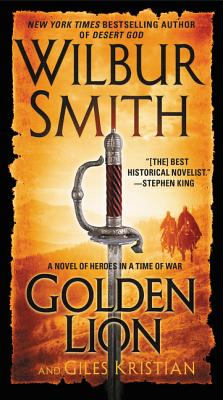 Golden Lion: A Novel of Heroes in a Time of War, Wilbur Smith, Giles Kristian