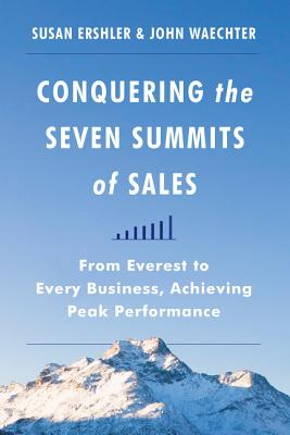 Image for Conquering the Seven Summits of Sales: From Everest to Every Business, Achieving Peak Performance