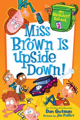Image for My Weirdest School #3: Miss Brown Is Upside Down!