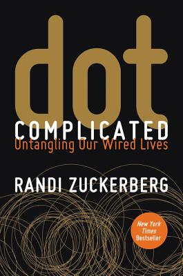 Image for Dot Complicated: Untangling Our Wired Lives