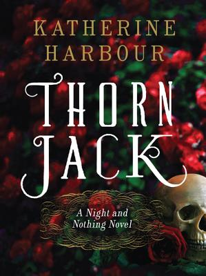 Image for Thorn Jack: A Night and Nothing Novel (Night and Nothing Novels)