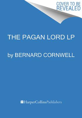 Image for The Pagan Lord: A Novel (Saxon Tales)