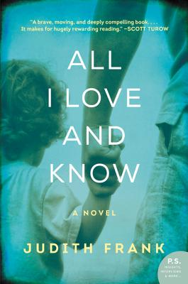 Image for All I Love and Know: A Novel
