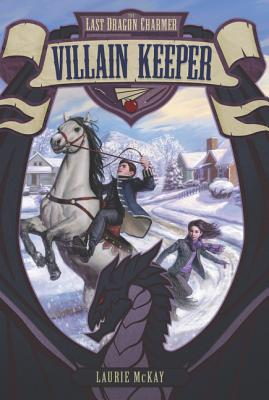 Image for VILLAIN KEEPER (LAST DRAGON CHARMER, NO 1)