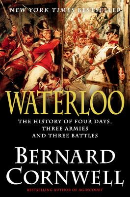 Image for Waterloo: The History of Four Days, Three Armies, and Three Battles