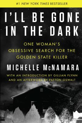Image for I'll Be Gone in the Dark: One Woman's Obsessive Search for the Golden State Killer