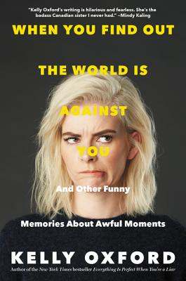 Image for When You Find Out the World Is Against You: And Other Funny Memories About Awful Moments