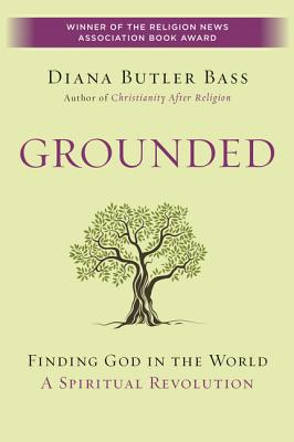Image for Grounded: Finding God in the World-A Spiritual Revolution
