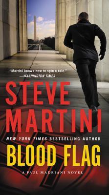 Blood Flag: A Paul Madriani Novel, Steve Martini