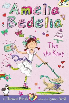 Image for Amelia Bedelia Ties The Knot (#10)