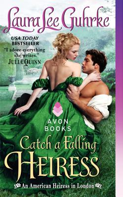 Image for Catch a Falling Heiress: An American Heiress in London