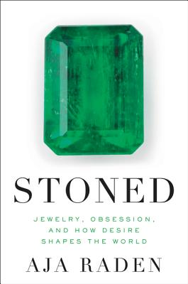 Image for Stoned: Jewelry, Obsession, and How Desire Shapes the World