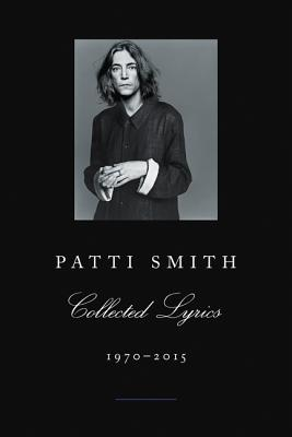Image for Patti Smith Collected Lyrics, 1970-2015