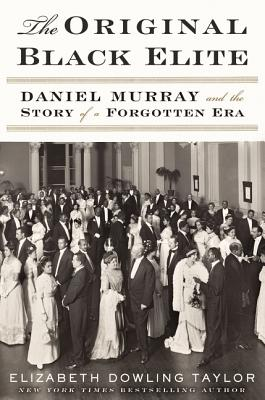 Image for The Original Black Elite: Daniel Murray and the Story of a Forgotten Era (First Edition)