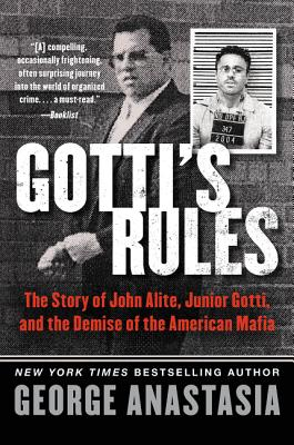 Image for Gotti's Rules: The Story of John Alite, Junior Gotti, and the Demise of the American Mafia