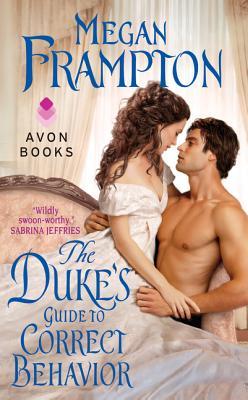 Image for The Duke's Guide to Correct Behavior: A Dukes Behaving Badly Novel