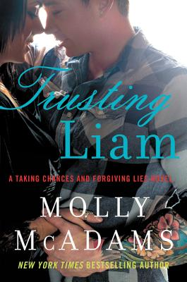Image for Trusting Liam: A Taking Chances and Forgiving Lies Novel