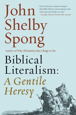 Image for Biblical Literalism: A Gentile Heresy: A Journey into a New Christianity Through the Doorway of Matthew's Gospel