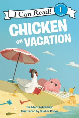 CHICKEN ON VACATION (I CAN READ! LEVEL 1)