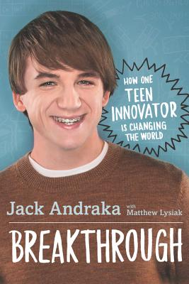 Image for Breakthrough: How One Teen Innovator Is Changing the World