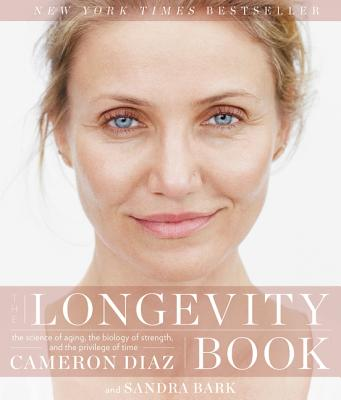 Image for The Longevity Book: The Science of Aging, the Biology of Strength, and the Privilege of Time