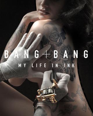 Image for Bang Bang: My Life in Ink