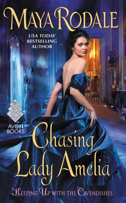 Chasing Lady Amelia (Keeping Up with the Cavendishes), Maya Rodale
