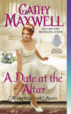A Date at the Altar: Marrying the Duke, Cathy Maxwell