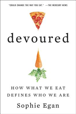 Image for Devoured: How What We Eat Defines Who We Are