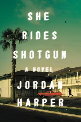 Image for She Rides Shotgun A Novel