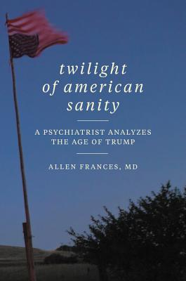 Image for TWILIGHT OF AMERICAN SANITY