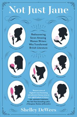 Image for Not Just Jane: Rediscovering Seven Amazing Women Writers Who Transformed British