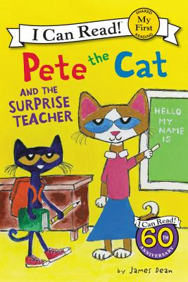 Image for Pete the Cat and the Surprise Teacher (My First I Can Read)