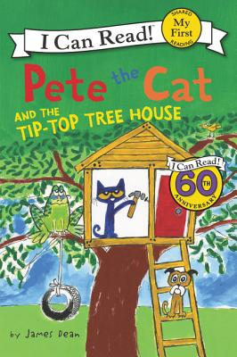 Pete the Cat and the Tip-Top Tree House (My First I Can Read), James Dean