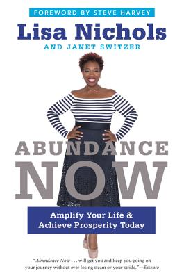 Image for Abundance Now  Amplify Your Life & Achieve Prosperity Today