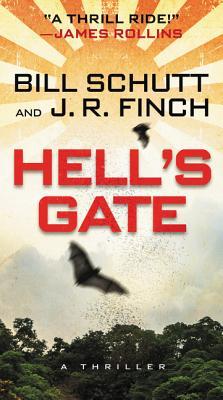 Hell's Gate: A Thriller, Bill Schutt, J. R. Finch