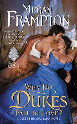 Image for Why Do Dukes Fall in Love?: A Dukes Behaving Badly Novel